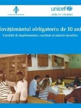 Învatamântul obligatoriu de 10 ani : conditii de implementare, rezultate si masuri corective