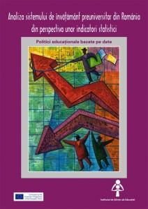 Analiza sistemului de invatamant preuniversitar din Romania din perspectiva unor indicatori statistici. Politici educationale bazate pe date