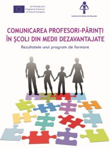 Comunicarea profesori – părinți în şcolile din medii dezavantajate. Rezultatele unui program de formare