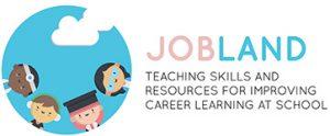 JOBLAND. Abilități de predare și resurse pentru îmbunătățirea învățării în carieră în școli