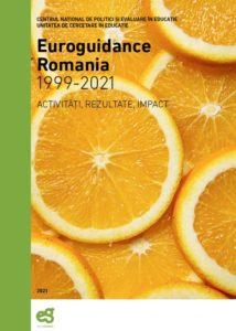 Euroguidance Romania 1999-2021: Activități, rezultate, impact